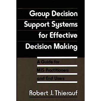 Groupe systèmes décisionnels pour un Guide décisionnel efficace pour MIS praticiens et utilisateurs finals par Thierauf & Robert J.