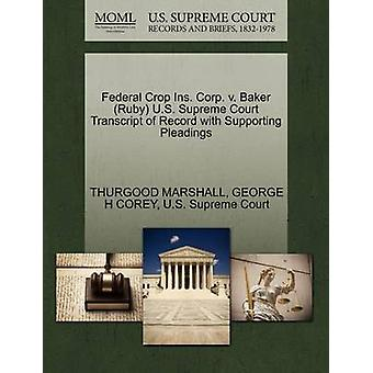 Federal cultivo pulg Corp. v. Baker Estados Unidos rubí Suprema Corte transcripción del registro con el apoyo de escritos por MARSHALL y THURGOOD