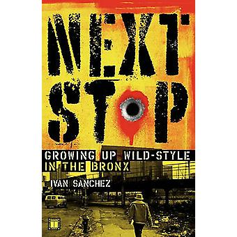 Next Stop Growing Up WildStyle in the Bronx by Sanchez & Ivan