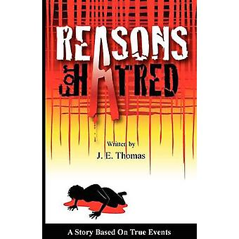 Reasons for Hatred A Story Based on True Events by Thomas & J. E.