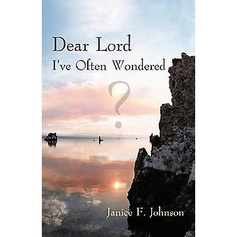Lieve heer Ive vaak afgevraagd door Johnson & Janice F.