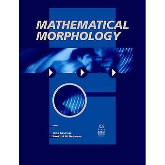 Mathematical Morphology by Goutsias & John