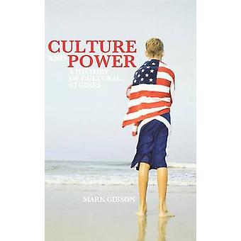 Cultura e storia di potere A degli studi culturali da Gibson & Mark