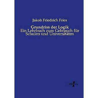 Grundriss der Logik av frites & Jakob Friedrich