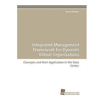 Integrierte Management-Framework für dynamische virtuelle Organisationen durch Wesner & Stefan