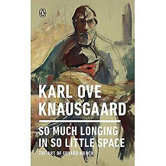 Så meget længsel i så lidt plads: kunsten af Edvard Munch