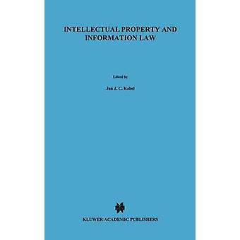 Intellectual Property and Information Law Essays in Honour of Herman Cohen Jehoram by Kabel & Jan J. C.