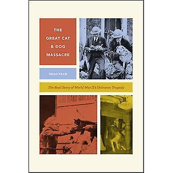 De grote kat en hond Massacre - het echte verhaal van World War Two's Unk