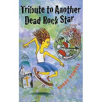 Tribute to Another Dead Rock Star by Randy Powell - 9780374479688 Book