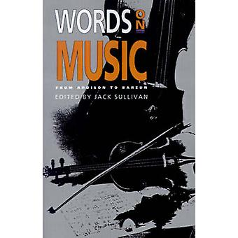 Words on Music - From Addison to Barzun by Jack Sullivan - Jacques Bar