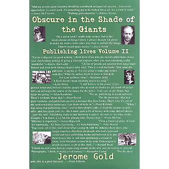 Obsure in the Shade of Giants - Publishing Lives - Volume II by Jerome