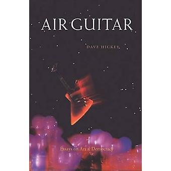 Air Guitar by Dave Hickey - 9780963726452 Book