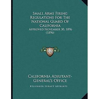 Small Arms Firing Regulations for the National Guard of California - A