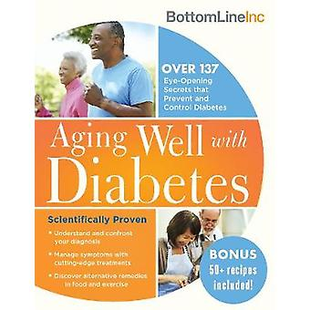 Aging Well with Diabetes - 137 Eye-Opening (and Scientifically Proven)