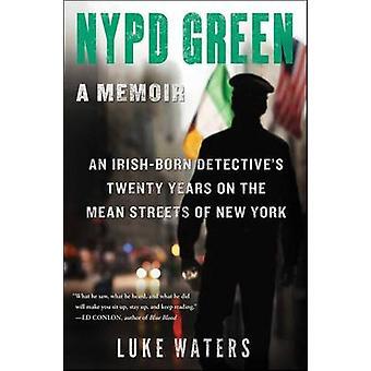 NYPD Green - A Memoir by Luke Waters - 9781501119033 Book