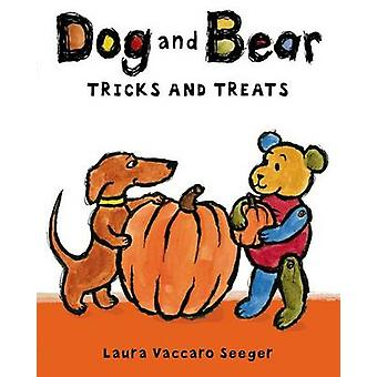 Dog and Bear - Tricks and Treats by Laura Vaccaro Seeger - 97815964363