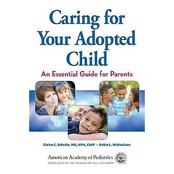 Caring for Your Adopted Child by Schulte Elaine E - 9781610022156 Book