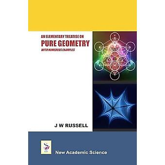 An Elementary Treatise on Pure Geometry with Numerous Examples - 9781