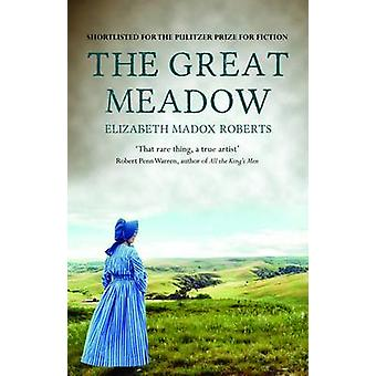 The Great Meadow by Elizabeth Madox Roberts - 9781843913887 Book