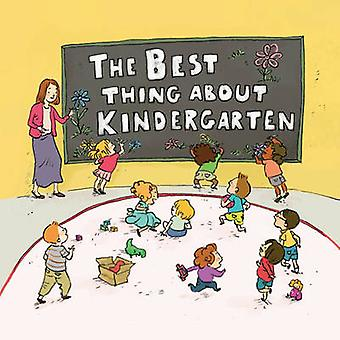 The Best Thing About Kindergarten by Jennifer Lloyd - Qin Leng - 9781
