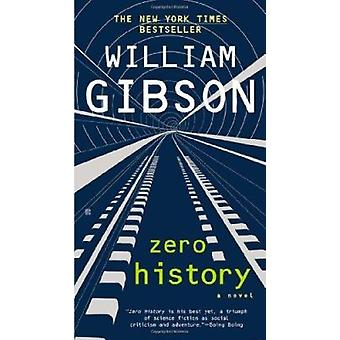 Zero History by William Gibson - 9780425259450 Book
