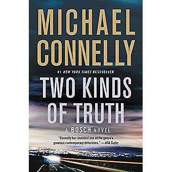 Two Kinds of Truth by Michael Connelly - 9781455524174 Book