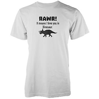 Rawr! It Means I Love You In Dinosaur White T-Shirt