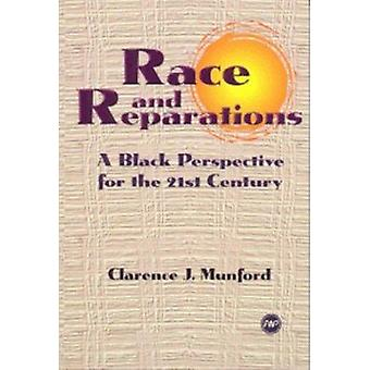 Race And Reparations - A Black Perspective for the 21st Century by Cla