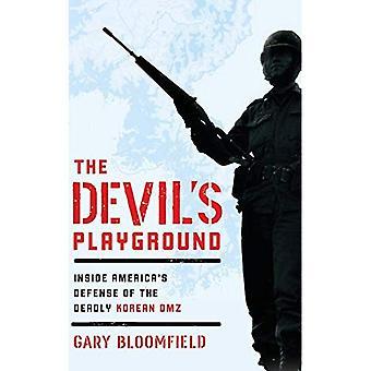 The Devil's Playground: Inside America's Defense of� the Deadly Korean DMZ