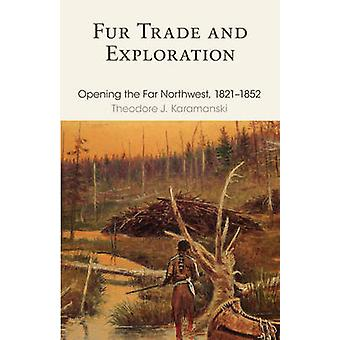 Comércio de peles e exploração abrindo o Extremo Noroeste 18211852 por Karamanski e Theodore J