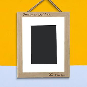 Because Every Picture Tells A Story Portrait Frame