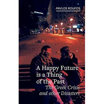 Happy Future is a Thing of the Past by Pavlos Roufos