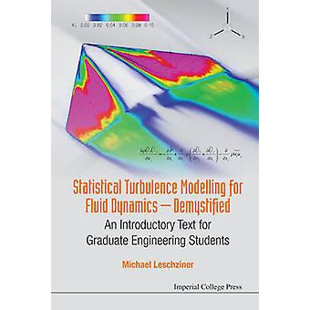 Statistical Turbulence Modelling For Fluid Dynamics  Demyst by Michael Leschziner