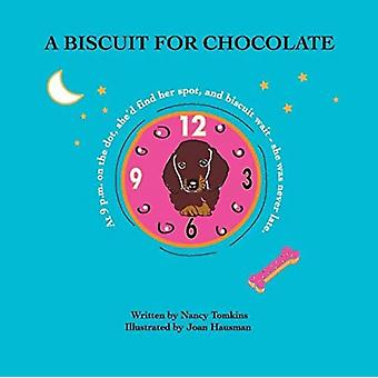 A Biscuit for Chocolate by Nancy Tomkins & Illustrated by Joan Hausman