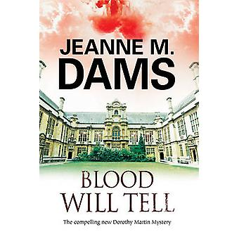 Blood Will Tell A cozy mystery set in Cambridge England by Dams & Jeanne M