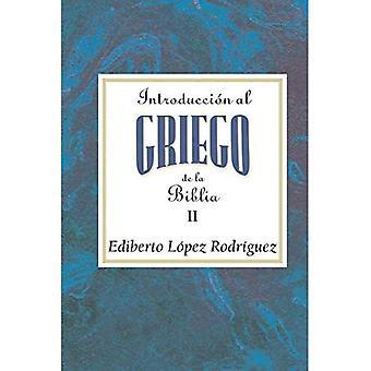 Introducci N Al Griego de La Biblia Vol 2 Aeth: Introduction to Biblical Greek Vol 2 Spanish Aeth