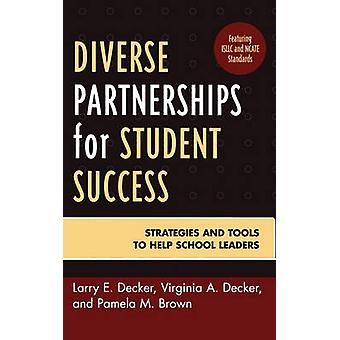 Diverse Partnerships for Student Success Strategies and Tools to Help School Leaders by Decker & Larry E.