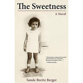 The Sweetness by Berger & Sande Boritz