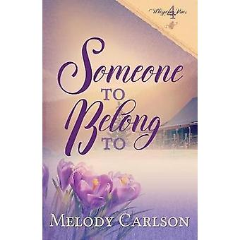 Someone to Belong To by Carlson & Melody
