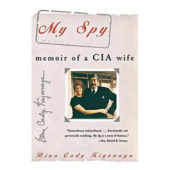 My Spy Memoir of a CIA Wife by Kiyonaga & Bina Cady