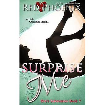 Surprise Me Bries Submission by Phoenix & Red