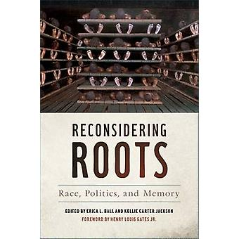 Reconsidering Roots by Ball & Erica L.