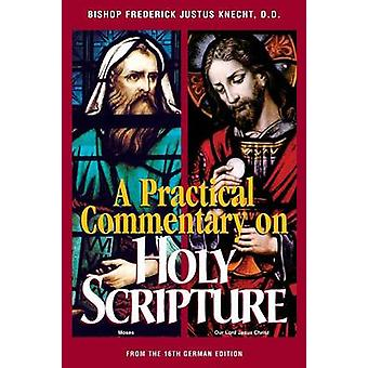 Practical Commentary on Holy Scripture by Knecht & Frederick Justus