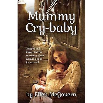 Mummy CryBaby by Ellen & McGovern