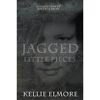 Jagged Little Pieces by Elmore & Kellie