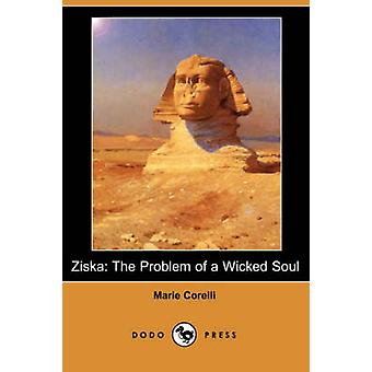 Ziska The Problem of a Wicked Soul Dodo Press by Corelli & Marie