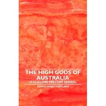 The High Gods of Australia Folklore History Series by Hartland & Edwin Sidney