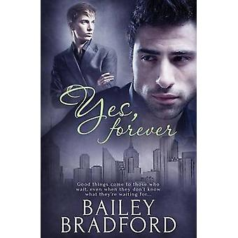 Yes Forever by Bradford & Bailey