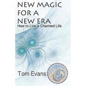 New Magic for a New Era by Evans & Tom