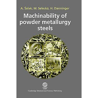 Machinability of Powder Metallurgy Steels by Salak & Andrej